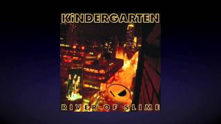 "KiNDERGARTEN - ""Red Light, Run"" From the album River of Slime (2007)"