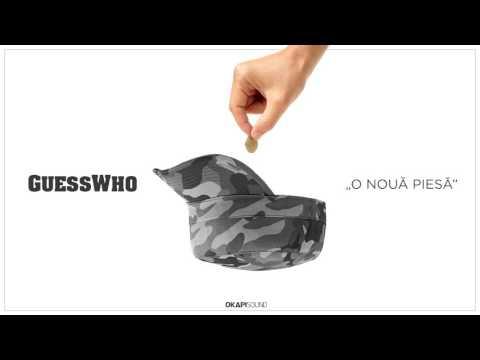 """Guess Who - """" O noua piesa """""""