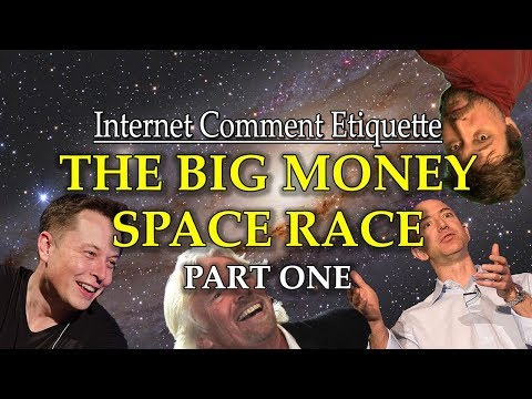 "Internet Comment Etiquette: ""The Big Money Space Race"" Part 1"