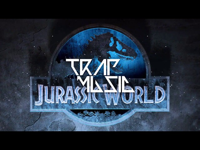 Jurassic World Trap Remix