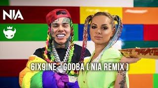 6IX9INE- GOOBA ( Nia Remix )