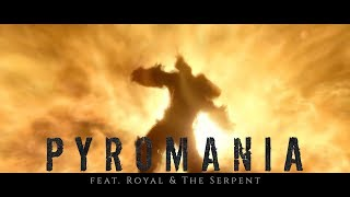 """Pyromania"" (feat. Royal & The Serpent) // Produced by Tommee Profitt"