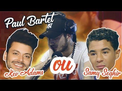 Paul Bartel : Kev Adams ou Samy Seghir !?
