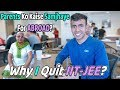 Convincing Parents For Studying Abroad: Why I Quit IIT-JEE? HINDI