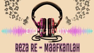 Reza RE - Maafkanlah (Lirik Video) HD Mp3