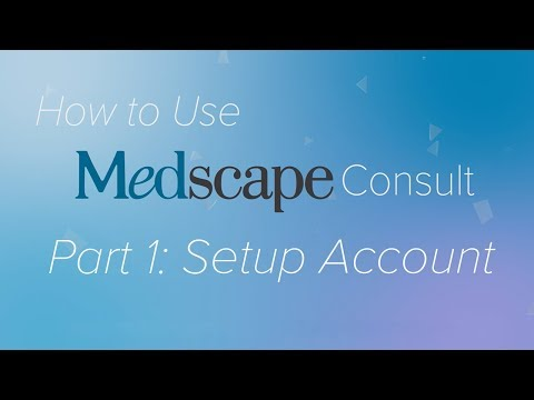 Pt. 1: Registering an Account | How to use Medscape Consult