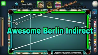 8 Ball Pool -  Awesome Berlin Indirect Trickshots