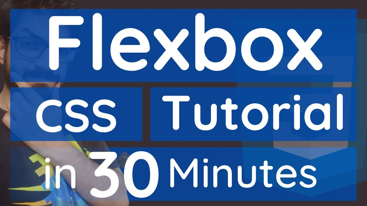 CSS Flexbox Tutorial in 30 Minutes | CSS Tutorial for Beginners