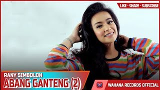Rani Simbolon - ABANG GANTENG 2 [Official Music Video]