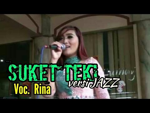 SUKET TEKI VERSI JAZZ voc.  RINA ARPO Penyanyi Cantiknya Ponorogo
