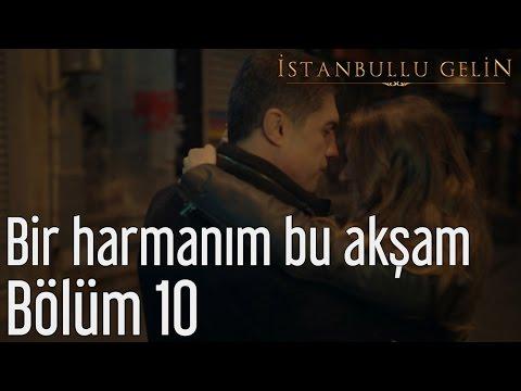 İstanbullu Gelin 10. Bölüm - Fikret...