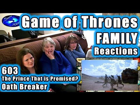 Game of Thrones FAMILY Reactions 603 The PRINCE that is Promised |OATH BREAKER