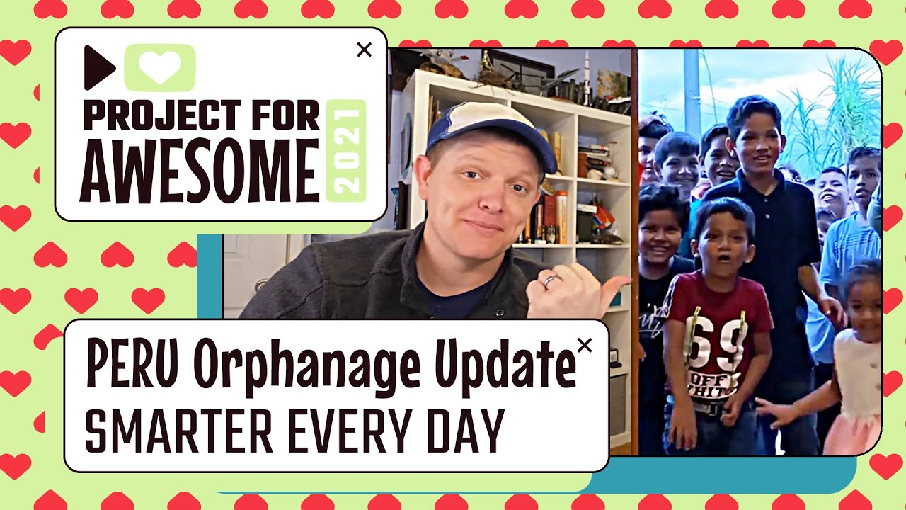 Not Forgotten Peru Orphanage Update - 2021 - Smarter Every Day