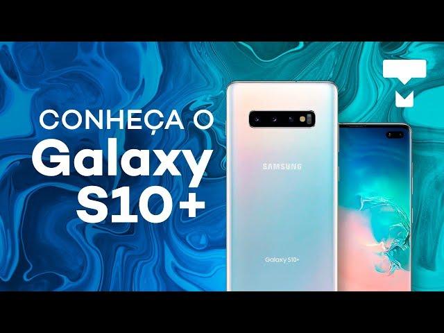 Samsung Galaxy S10+: Unboxing e apresentação - TecMundo
