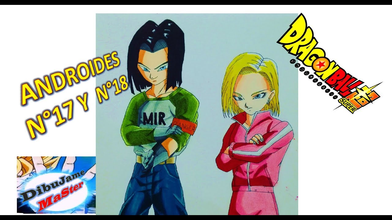 Imagenes Del Adroide 18 Hd Full: Dibujando ANDROIDES 17 Y 18 DRAGON BALL SUPER/DRAWING