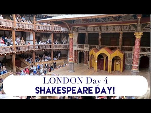 London Day 4 | Shakespeare Day!