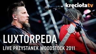 Luxtorpeda na Przystanku Woodstock 2011 - koncert LIVE