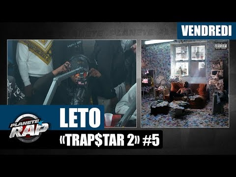 Youtube: Planète Rap – Leto«Trap$tar 2» #Vendredi