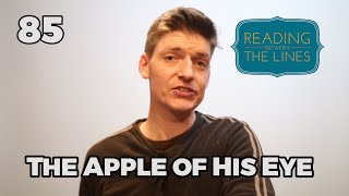 Reading Between the Lines 85 - The Apple of His Eye