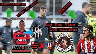 Pré-Jogo: FLAxLDU! Provável time! Lucas Silva na Ponte? Pay Per View 📺 R$100 mi! Mercado da Bola!