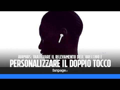 AirPods: come personalizzare il doppio tocco e disattivare il rilevamento delle orecchie