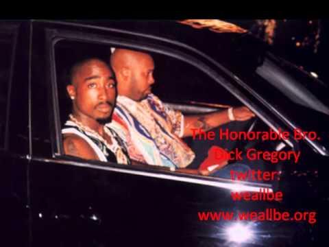 """Bro. Dick Gregory  Make It Plain:  2Pac"