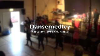 6. klasse • Fastelavn 2016 • Dansemedley