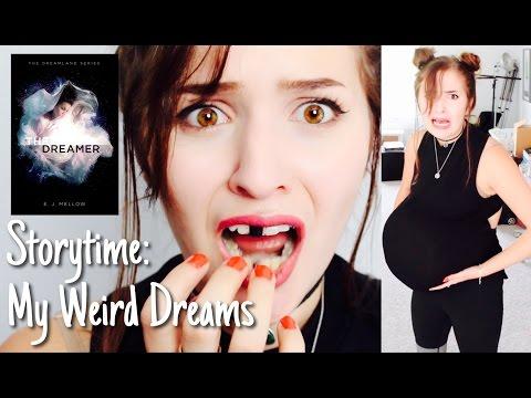 STORYTIME: My Weird Dreams