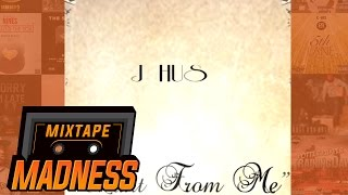 j hus want from me remix mixtapemadness