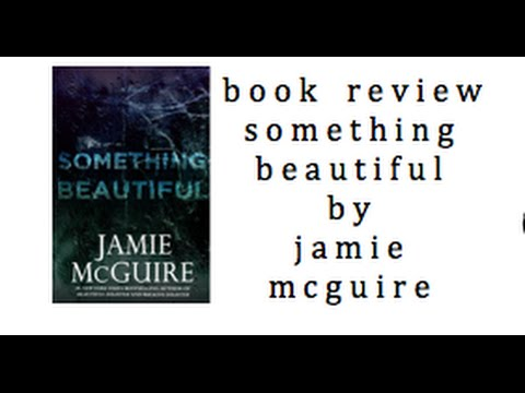 Review Something Beautiful By Jamie Mcguire