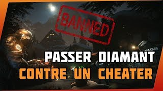 GAGNER ET PASSER DIAMANT CONTRE UN CHEATER  ! - Rainbow Six Siege