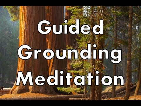 Guided Grounding Meditation Exercise - Grounding Techniques