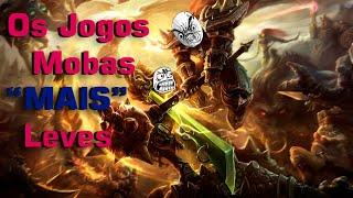 OS JOGOS MOBAS MAIS LEVES PARA PC