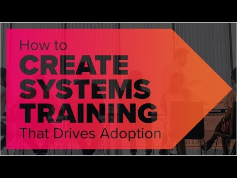 Webinar: How To Create Systems Training That Drives Adoption