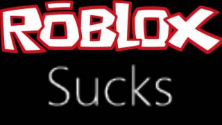 ROBLOX SUCKS!! (Official Music Video) By: Joshua O. FT. Adrian C.