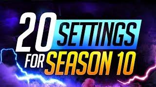 20 SETTINGS and HOTKEYS you NEED for SEASON 10