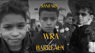 Sanfara - Wra Les Barreaux (Clip Officiel)
