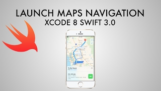 Gambar cover How To Launch Maps Navigation From Your App In Xcode 8 (Swift 3)