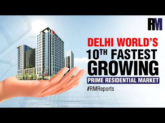 Delhi world's 10th fastest growing prime residential market | Weekly Roundup | RealtyMyths