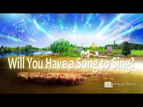Will You Have a Song to Sing?