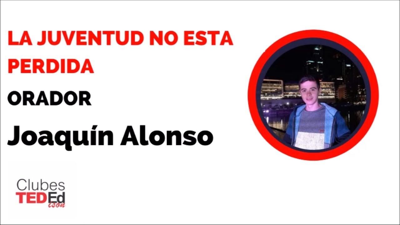 """""""La juventud no está perdida"""" - Joaquín Alonso - Clubes TEDed 2020"""