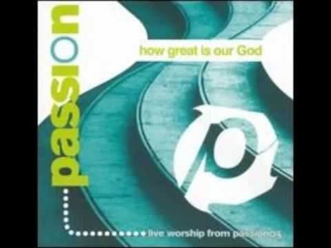 How Great Is Our God  Chris Tomlin Passion 05