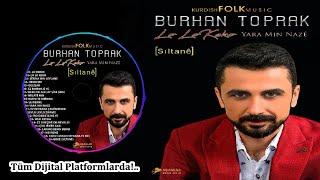 Burhan Toprak - GIRANİ AĞIR DELİLO - YENİ ALBÜM FULL - (Official Audıo)