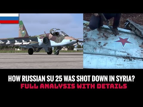 HOW RUSSIAN SU 25 WAS SHOT DOWN IN SYRIA?