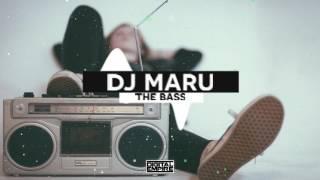 DJ Maru - The Bass (Original Mix)