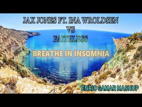 Jax Jones Ft. Ina Wroldsen vs Faithless - Berathe In insomnia (Enric Gamar Mashup)
