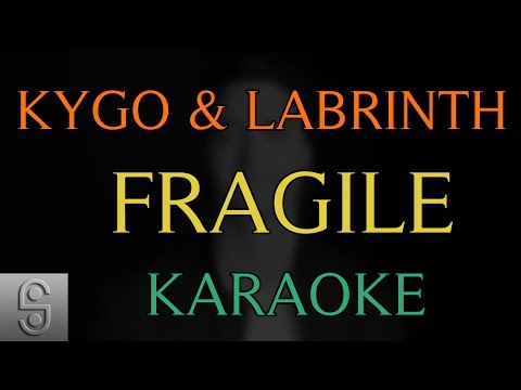 Kygo & Labrinth - Fragile (Instrumental KARAOKE) with Lyrics