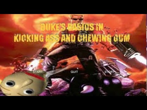Duke's Basic's In Kicking @$$ And Chewing Bubble Gum (IT'S FOR THE CHILDREN!)