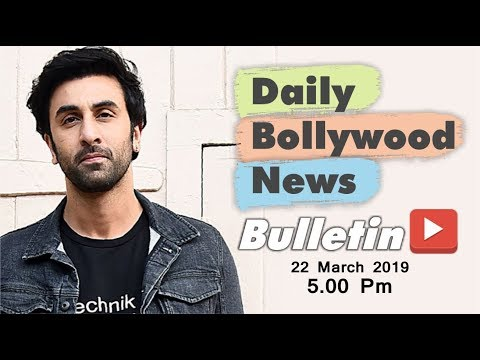 Latest Hindi Entertainment News From Bollywood | Ranbir Kapoor | 22 March 2019 | 05:00 PM