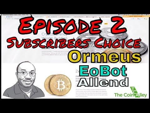 Subscribers Choice: - Episode 2- Ormeus, EoBot & Allend Lending ICO